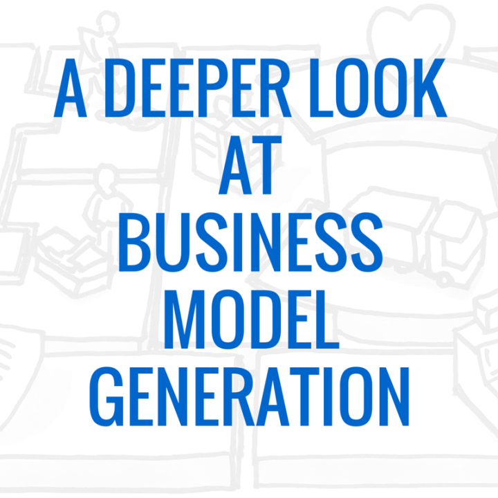 VC Blog - A DEEPER LOOK AT BUSINESS MODEL GENERATION